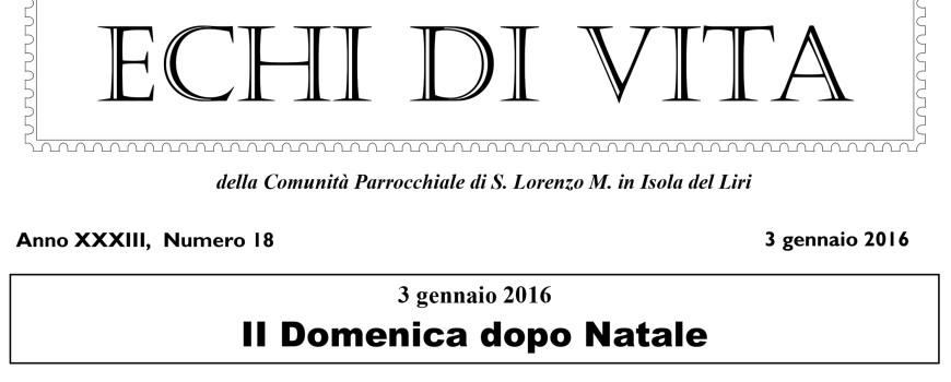 San Lorenzo Martire ® - 2016 01 02 - Echi di VITA - N 18